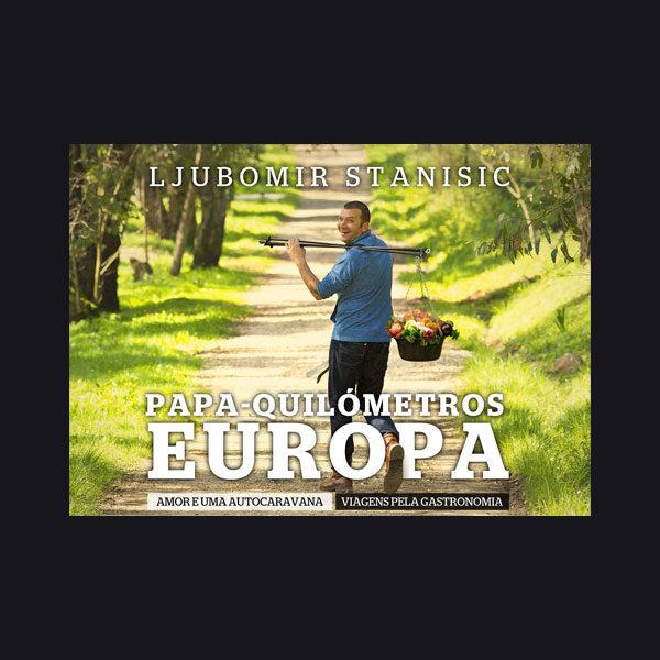 Papa-Quilómetros Europa – Amor e uma autocaravana. Viagens pela gastronomia